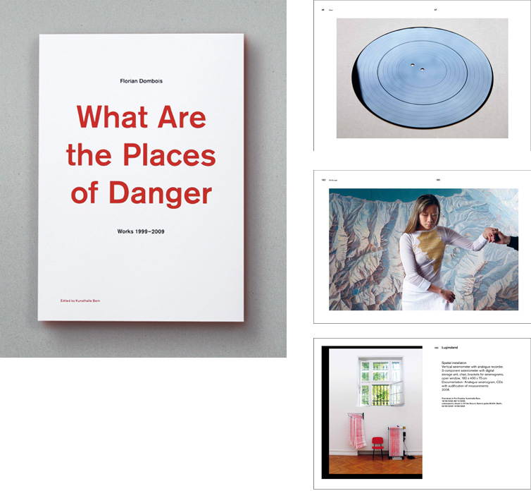 Florian Dombois: What Are The Places of Danger. Works 1999–2009